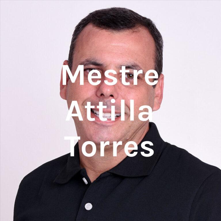 Mestre Attilla Torres